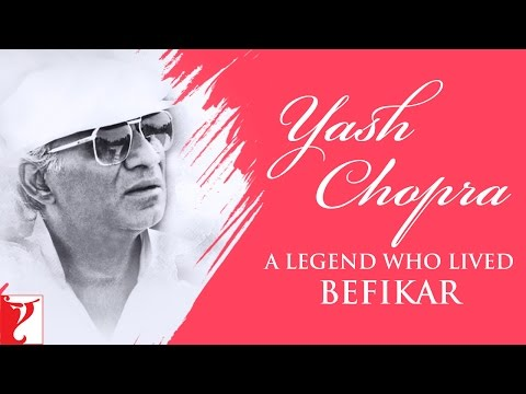 Yash Chopra - A Legend Who Lived Befikar