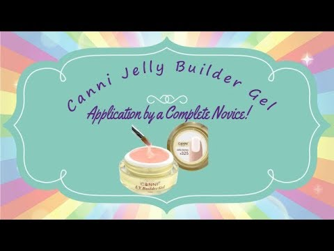 Canni Jelly Builder Gel - Novice Application!