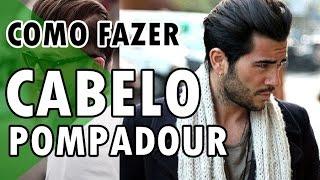 🔵 COMO FAZER CABELO MASCULINO POMPADOUR | HAIRSTYLE FOR MEN
