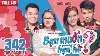 WANNA DATE - SPECIAL EPISODE| Ep 342 UNCUT| Thanh Tung - Thuy Dung| Hoang Sang - Van Hung ❤️