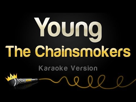The Chainsmokers - Young (Karaoke Version)