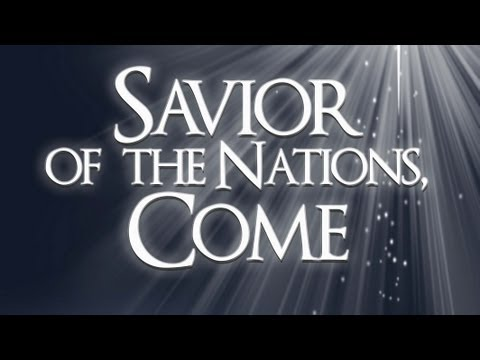 """Savior of the Nations, Come"" 