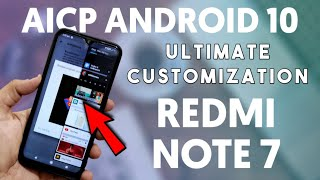 🔥Ultimate Customization Android 10 ROM for Redmi Note 7 | AICP Android 10 ROM for Redmi Note 7