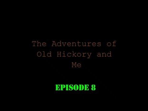 """Episode 8 The Adventures of Old Hickory and Me - """"Do You Know Roy Croft?"""""""