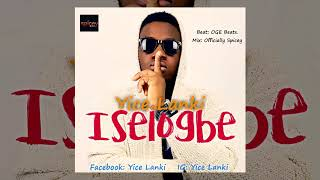 Yice Lanki - Iselogbe (Official Audio)