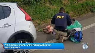 PRF prende casal após perseguição na Fernão Dias