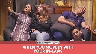 FilterCopy   When You Move In With Your In Laws   Ft. Hira Ashar, Lovleen Mishra and Rohit Varghese