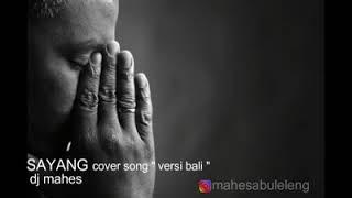 download lagu Sayang - Dj Mahesa   Versi Bali gratis