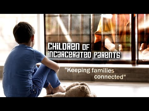 Children of Incarcerated Parents: Keeping Families Connected