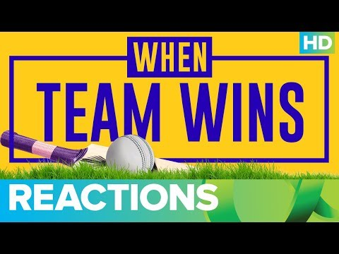 When Your Team Wins - Cricket League 2018