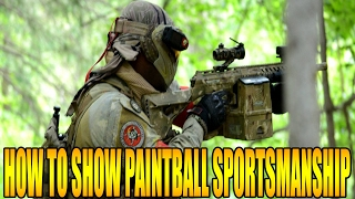 HOW TO SHOW GOOD PAINTBALL SPORTSMANSHIP!