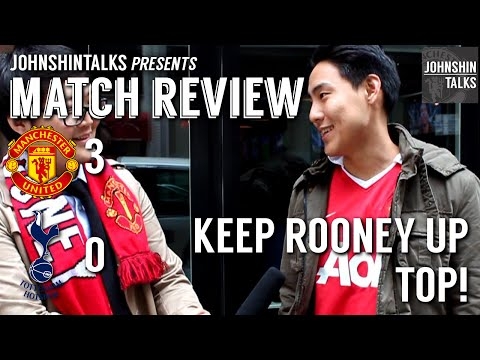 Keep Rooney Up Front! // Manchester United 3 - 0 Tottenham // Match Review