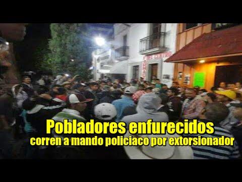 Pobladores enfurecidos corren a Comandante de Seguridad por extorsionador en Michoacán