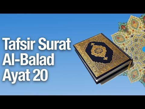 Kajian Tafsir Al Quran Surat Al Balad Ayat 20 - Ustadz Abdullah Zaen, MA