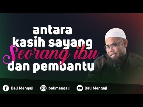 Video Singkat: Antara Kasih Sayang Seorang Ibu Dengan Pembantu - Ustadz Zainal Abidin Syamsuddin, Lc