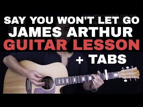Say You Won't Let Go Guitar Tutorial - James Arthur Guitar Lesson |Tabs + Chords + Guitar Cover|