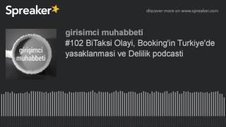 #102 BiTaksi Olayi, Booking