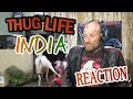 THUG LIFE INDIA - Reaction.mp3