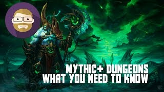 Mythic Plus Dungeons: what you need to know! (World of Warcraft Legion)