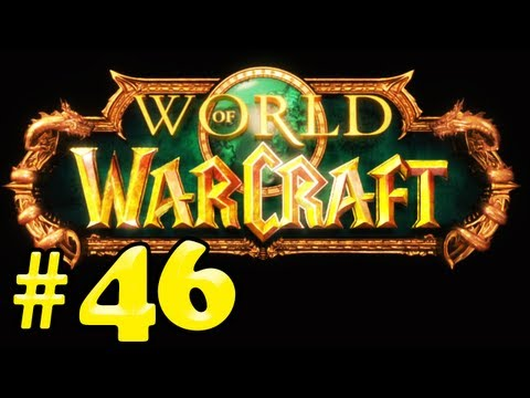 Let's Play World of Warcraft - 46  Branching out