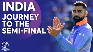 India - Journey To The Semi-Finals | ICC Cricket World Cup 2019