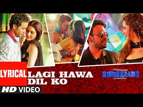 Lagi Hawa Dil Ko With Lyrics | NAWABZAADE | Raghav Juyal, Punit J Pathak, Isha Rikhi, Dharmesh