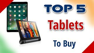 TOP 5 Best Tablets to Buy in 2017 in India with Price