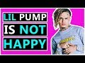 Why Lil Pump Is Unhappy