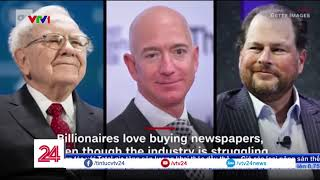 Vì sao các tỷ phú  thích mua lại báo giấy? | VTV24
