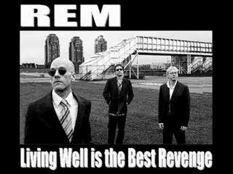 Rem - Living Well Is The Best Revenge