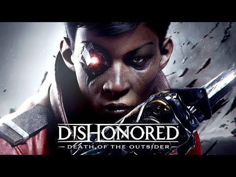 Dishonored: Death of the Outsider – The Movie (2017) ★ All Cutscenes w/ Gameplay Edited