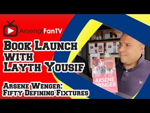 Arsene Wenger's 50 Defining Fixtures Interview with author Layth Yousif