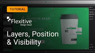 Layers, Position & Visibility - Flexitive Tutorial
