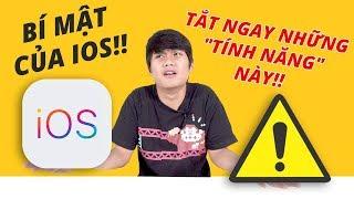 """""""TÍNH NĂNG BÍ MẬT"""" CỦA iOS BẠN NÊN TẮT NGAY BÂY GIỜ!!"""