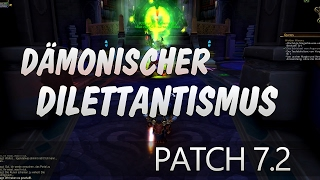 Dämonischer Dilettantismus – Patch 7.2 Lösung ★ World of Warcraft | WoW ✗