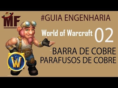 Barra de Cobre e Parafusos WOW World of Warcraft # Guia Engenharia 02