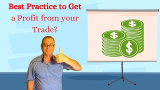 How to Get a Profit from your Trade?