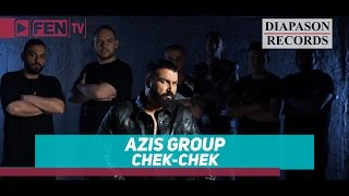 AZIS GROUP - Chek-chek / АЗИС ГРУП - Чек-чек