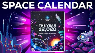 The 12,020 Human SPACE Era Calendar 🚀