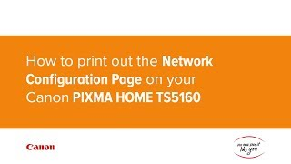 04. How to print out the Network Configuration Page on your Canon PIXMA HOME TS5160