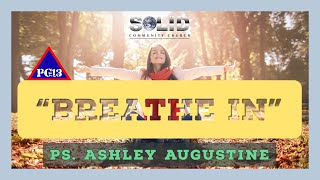 BREATHE IN- Ps. Ashley Augustine- PG 13 Conference.