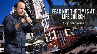 Fear not the times! Life Church, Adelaide Australia 2016