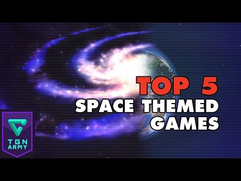 Top 5 : Space Themed Games