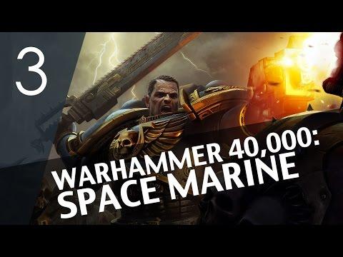 Warhammer 40,000: Space Marine #3