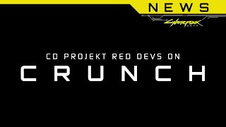 Cyberpunk 2077 News: CDPR Devs on what's REALLY going on with Crunch, Delay Explained, Multiplayer