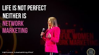 Life's Not Perfect Neither is Network Marketing