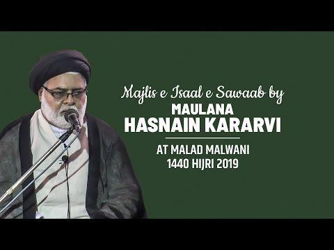 Majlis e Isaal e Sawaab | Majlis By Maulana Hasnain Kararvi | at Malad Malwani 1440 Hijri (2019)