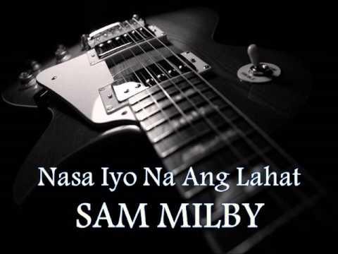 Sam Milby - Nasa Iyo Na Ang Lahat [hq Audio] video