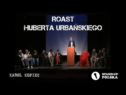 Karol Kopiec - Roast Huberta Urbańskiego (I Urodziny Stand-up Polska)