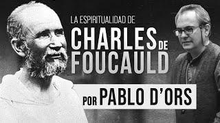 Pablo D'Ors - La Espiritualidad de Charles de Foucauld